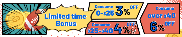 Limited time Bonus Consume 0-$19 3% OFF Consume $19-$70 4% OFF Consume over $70 6% OFF